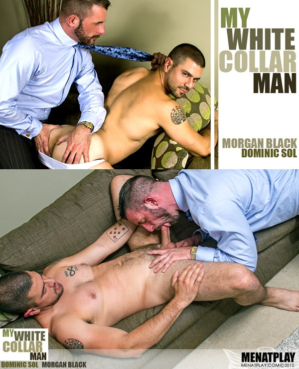 Masculine Morgan Black Pounds handsome Dominic Sol's bubble butt in My White Collar Man at Menatplay